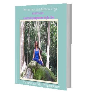Vivez une vie sans stress avec le yoga, 11 secrets du yoga pour une vie plus libre